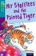 Oxford Reading Tree TreeTops Fiction: Level 9 Mr Stofflees and the Painted Tiger