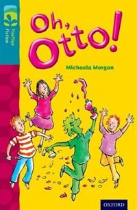 Book Oxford Reading Tree TreeTops Fiction: Level 9 More Pack A Oh, Otto! by Michaela Morgan