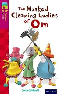 Book Oxford Reading Tree TreeTops Fiction: Level 10 The Masked Cleaning Ladies of Om by John Coldwell