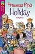 Oxford Reading Tree TreeTops Fiction: Level 10 Princess Pip's Holiday by Sally Prue