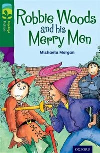 Book Oxford Reading Tree TreeTops Fiction: Level 12 Robbie Woods and his Merry Men by Michaela Morgan