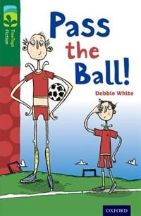 Book Oxford Reading Tree TreeTops Fiction: Level 12 More Pack A Pass the Ball! by Debbie White