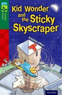 Oxford Reading Tree TreeTops Fiction: Level 12 More Pack C Kid Wonder and the Sticky Skyscraper