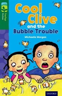 Book Oxford Reading Tree TreeTops Fiction: Level 12 More Pack C Cool Clive and the Bubble Trouble by Michaela Morgan