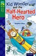 Oxford Reading Tree TreeTops Fiction: Level 12 More Pack C Kid Wonder and the Half-Hearted Hero by Stephen Elboz