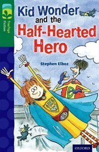 Book Oxford Reading Tree TreeTops Fiction: Level 12 More Pack C Kid Wonder and the Half-Hearted Hero by Stephen Elboz