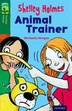Oxford Reading Tree TreeTops Fiction: Level 12 More Pack C Shelley Holmes Animal Trainer