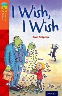 Book Oxford Reading Tree TreeTops Fiction: Level 13 I Wish, I Wish by Paul Shipton