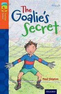 Oxford Reading Tree TreeTops Fiction: Level 13 The Goalie's Secret by Paul Shipton