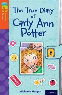 Book Oxford Reading Tree TreeTops Fiction: Level 13 More Pack B The True Diary of Carly Ann Potter by Michaela Morgan