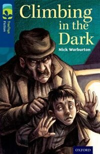 Book Oxford Reading Tree TreeTops Fiction: Level 14 Climbing in the Dark by Nick Warburton