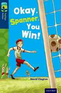 Oxford Reading Tree TreeTops Fiction: Level 14 Okay, Spanner, You Win! by David Clayton