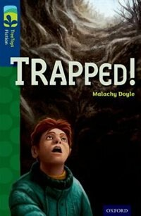 Book Oxford Reading Tree TreeTops Fiction: Level 14 More Pack A Trapped! by Malachy Doyle