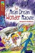 Oxford Reading Tree TreeTops Fiction: Level 15 More Pack A The Mean Dream Wonder Machine by Margaret Mcallister