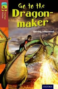 Book Oxford Reading Tree TreeTops Fiction: Level 15 More Pack A Go to the Dragon-Maker by Shirley Isherwood