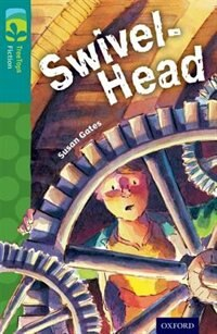 Book Oxford Reading Tree TreeTops Fiction: Level 16 Swivel-Head by Susan Gates
