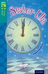 Oxford Reading Tree TreeTops Fiction: Level 16 Sister Ella