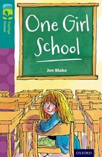 Book Oxford Reading Tree TreeTops Fiction: Level 16 More Pack A One Girl School by Jon Blake