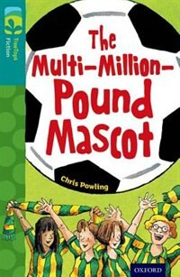 Oxford Reading Tree: TreeTops Fiction: Level 16 More Pack A The Multi-Million-Pound Mascot