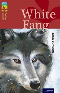 Book Oxford Reading Tree TreeTops Classics: Level 15 White Fang by Jack London