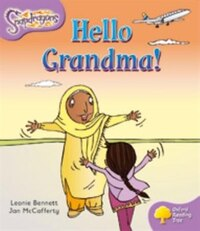 Oxford Reading Tree: Stage 1+: Snapdragons Hello Grandma!