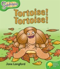 Oxford Reading Tree: Stage 2: Snapdragons Tortoise! Tortoise!