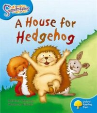 Oxford Reading Tree: Stage 3: Snapdragons A House for Hedgehog
