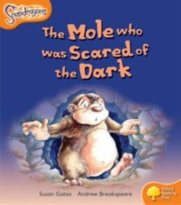 Book Oxford Reading Tree: Stage 6: Snapdragons The Mole Who Was Scared of the Dark by Susan Gates
