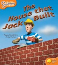 Oxford Reading Tree: Stage 6: Snapdragons The House That Jack Built
