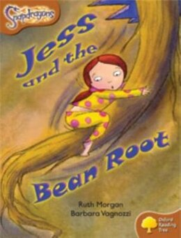Book Oxford Reading Tree: Stage 8: Snapdragons Jess and the Bean Root by Ruth Morgan