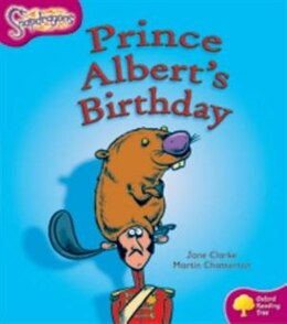 Book Oxford Reading Tree: Stage 10: Snapdragons Prince Alberts Birthday by Jane Clarke