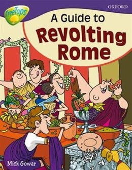 Book Oxford Reading Tree: Stage 11A: TreeTops More Non-Fiction A Guide to Revolting Rome by Mick Gowar