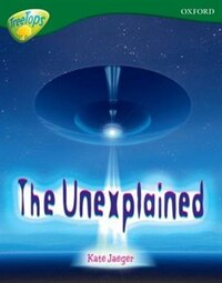 Oxford Reading Tree: Stage 12A: TreeTops Non-Fiction The Unexplained