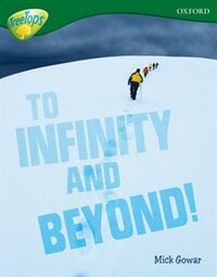 Oxford Reading Tree: Stage 12A: TreeTops More Non-Fiction To Infinity and Beyond
