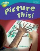 Oxford Reading Tree: Stage 9: TreeTops Non-Fiction Picture This!