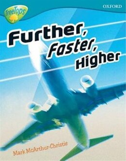 Book Oxford Reading Tree: Stage 9: TreeTops Non-Fiction Further, Faster, Higher by Mark McArthur-Christie