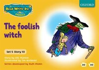 Read Write Inc. Phonics: Yellow Set 5 Storybooks The Foolish Witch