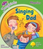 Oxford Reading Tree: Stage 2: Songbirds Singing Dad