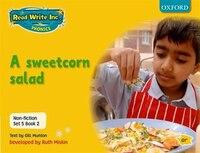 Read Write Inc. Phonics: Non-fiction Set 5 (Yellow) A sweetcorn salad - Book 2