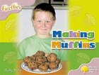 Oxford Reading Tree: Stage 1+: Fireflies Making Muffins