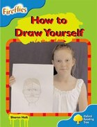 Oxford Reading Tree: Stage 3: Fireflies How to Draw Yourself