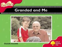 Oxford Reading Tree: Stage 4: Fireflies Grandad and Me