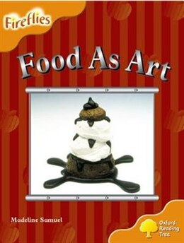 Book Oxford Reading Tree: Stage 6: Fireflies Food as Art by Roderick Hunt