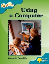Oxford Reading Tree: Stage 9: Fireflies How to Use a Computer