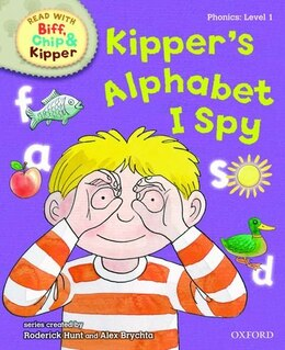 Book Oxford Reading Tree Read With Biff, Chip, and Kipper: Phonics: Level 1 Kippers Alphabet I Spy by Roderick Hunt