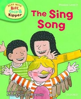 Book Oxford Reading Tree Read With Biff, Chip, and Kipper: Level 3: Phonics The Sing Song by Roderick Hunt