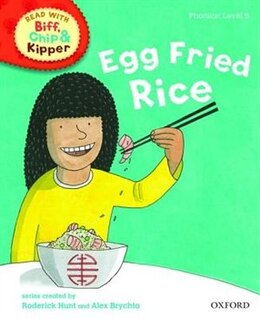 Book Oxford Reading Tree Read With Biff, Chip, and Kipper: Phonics: Level 5 Egg Fried Rice by Roderick Hunt