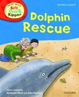 Book Oxford Reading Tree Read With Biff, Chip, and Kipper: Phonics: Level 5 Dolphin Rescue by Roderick Hunt