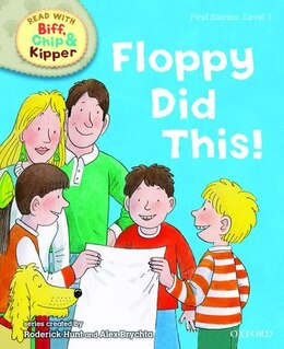 Book Oxford Reading Tree Read With Biff, Chip, and Kipper: First Stories: Level 1 Floppy Did This by Roderick Hunt