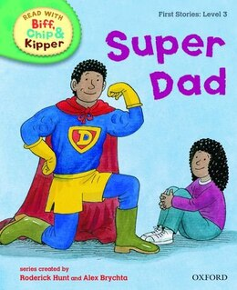 Book Oxford Reading Tree Read With Biff, Chip, and Kipper: First Stories: Level 3 Super Dad by Roderick Hunt